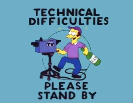 [technical-difficulties1.jpg]