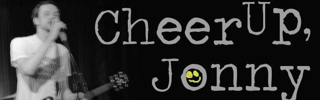 Cheer Up, Jonny