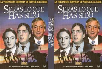 caratula documental Seras, lo que has sido - Nestor Kirchner