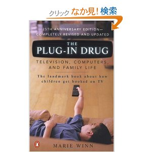 a response to the article television the plug in drug by marie winn The plug-in drug - television, computers and family life, 25th anniversary edition by marie winn it is quite astonishing, that 25 years since its publication, this book remains the only.