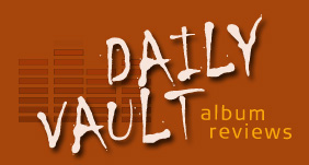 Music Reviews: The Daily Vault
