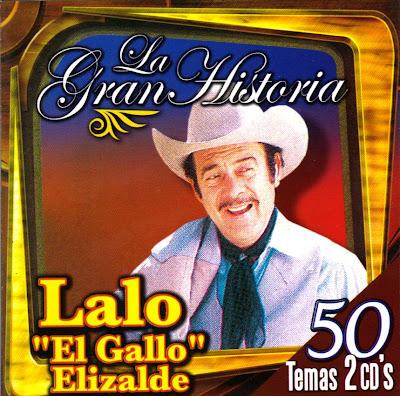 Lalo El Gallo Elizalde - La Gran Historia (2 Discos)