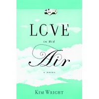 Hatchette Blog Tour&Review: Love in Mid Air by Kim Wright