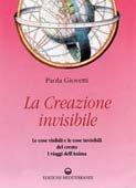 La creazione invisibile - Paola Giovetti