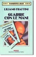 Guarire con le mani - Liliano Frattini