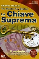 La chiave suprema - The master key system - Charles Haanel -