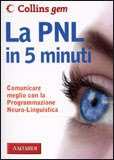 La PNL in 5 minuti - Carolyn Boyes