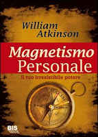 Magnetismo personale - William Atkinson (comunicazione)