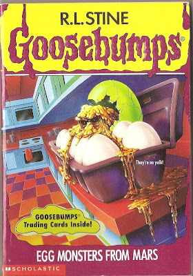 Poor Icarus: GOOSEBUMPS PART 1: EGG MONSTERS FROM MARS ...