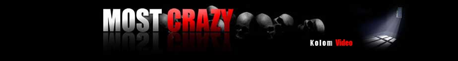 [[MOST CRAZY]]---[[KOLOM VIDEO]]--