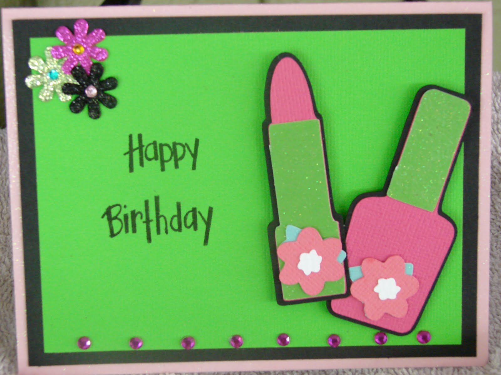 Made By Dawnica: Daughter's Birthday Card