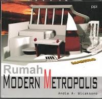Didalam buku: \u201cRumah Modern-Metropolis\u201d terbitan PPI (ISBN: 979-9273-03-X) ini terdapat 20 contoh desain rumah digambar melalui 3D modeling dengan tata ... & Buku Rumah Modern Metropolis-Penerbit PPI ~ andiewicaksono.com
