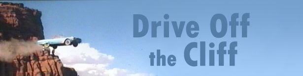 Drive Off the Cliff