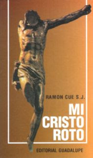 Catolicidad Mi Cristo Roto Audio Y Texto