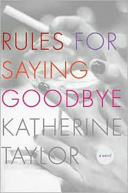 Review: Rules for Saying Goodbye by Katherine Taylor.