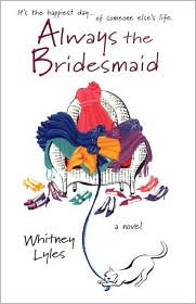 Review: Always the Bridesmaid by Whitney Lyles.