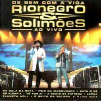 CD Rionegro & Solimões - De Bem Com A Vida Ao Vivo
