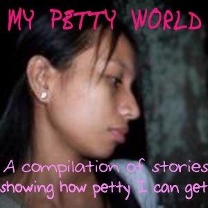 My Petty World