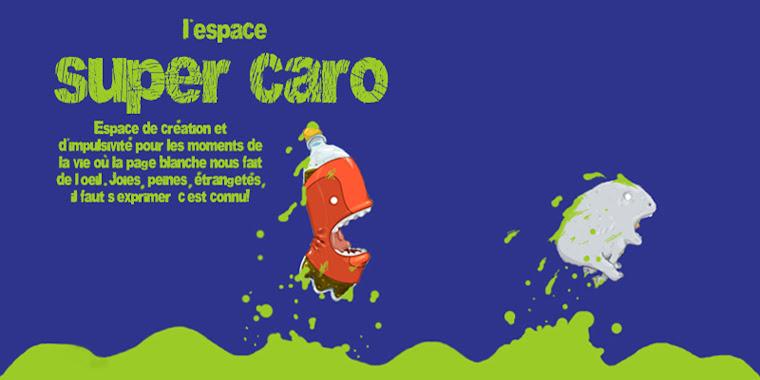 L'espace super-CaR0