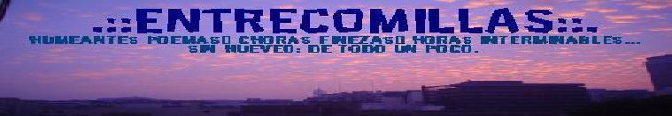 .::EntreComillaS::.