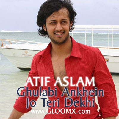 Guitar gulabi aankhen guitar tabs : My Thoughts: Gulabi Aankhein lyrics (ATIF ASLAM)