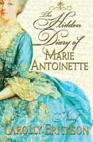 Hidden Diary of Marie Antoinette by Carolly Erickson book cover