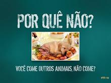 ANIMAIS NÃO SÃO COMIDA!!!