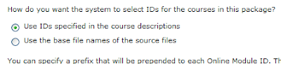 How do you want the system to select IDs for the courses in this package? * Use IDs specified in the course descriptions * Use the base file names of the source files