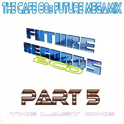Cafe 80's Future Megamix part 5 (2007)