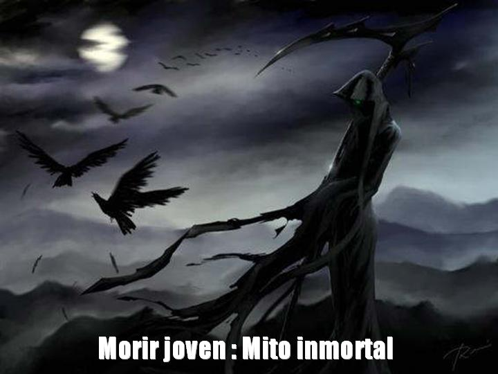 Morir joven:Mito inmortal