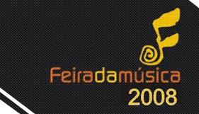 Feira da Música 2008 - 13 a 16 de agosto