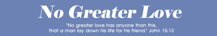 <strong>No Greater Love</strong>