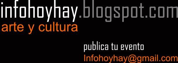 .::.infohoyhay - arte y cultura.::.