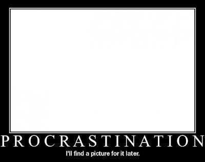 [Procrastination.png]