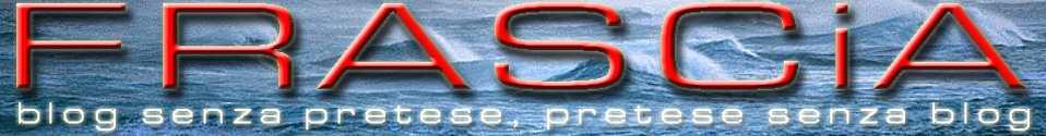 FRASCiA : il blog degli sbloggati