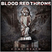 Blood Red Throne - Come Death CD Review