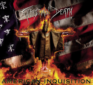 Christian Death - American Inquisition CD Review