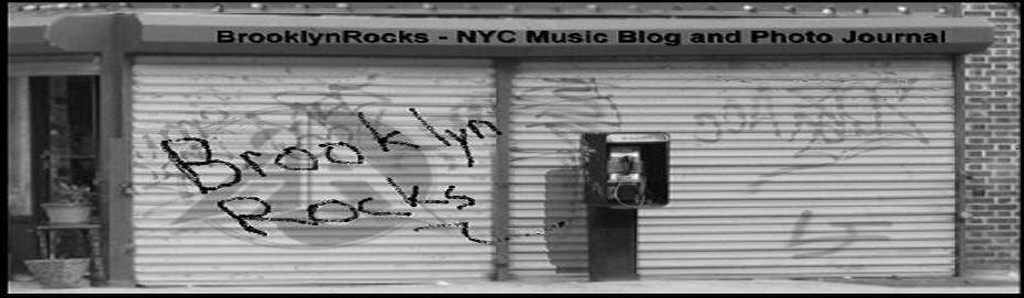 BrooklynRocks: NYC Music Blog