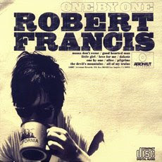 Robert Francis - One by One CD Review