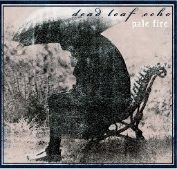 Dead Leaf Echo - Pale Fire CD Review