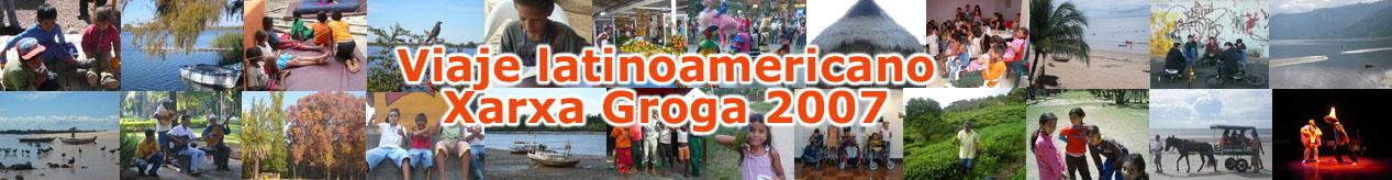 Viaje Latinoamericano Xarxa Groga 2007