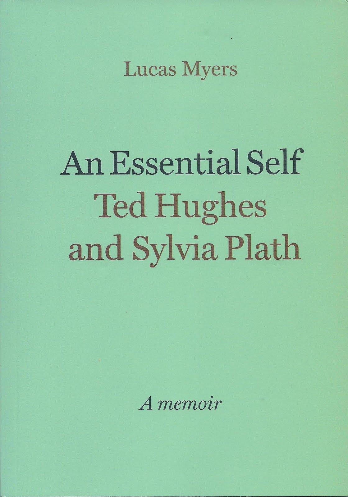Ted Hughes and Sylvia Plath An Essential Self a Memoir