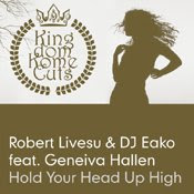 Robert Livesu & DJ Eako feat. Geneiva Hallen-Hold Your Head Up High (Burnett & Cooper Remix)