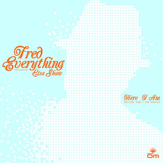 Fred Everything feat. Lisa Shaw - Here I Am 2008
