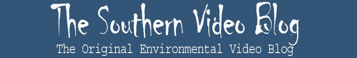 Southern Video Blog, The original environmental video blog