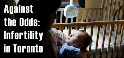 Against the Odds, Infertility in Toronto