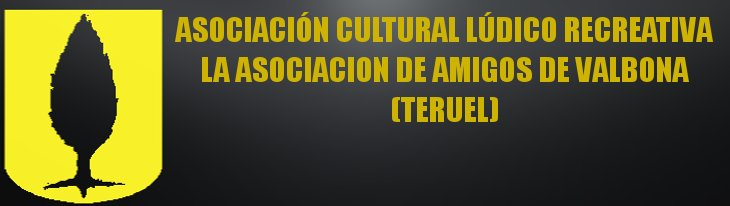 ASOCIACIÓN CULTURAL LÚDICO RECREATIVA LA ASOCIACIÓN DE AMIGOS DE VALBONA
