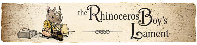 The Rhinoceros Boy's Lament