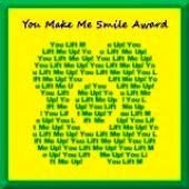 You Make Me Smile Award.