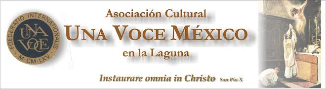 UNA VOCE MEXICO EN LA LAGUNA